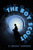 The Boy Scout: A Novella by D. Bryant Simmons