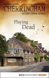 Cherringham - Playing Dead: A Cosy Crime Series