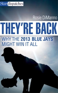 They're Back: Why the 2013 Blue Jays Might Win It All