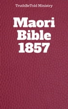 Maori Bible 1857 by TruthBeTold Ministry