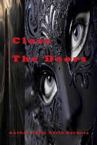 Close the doors: Night of horror by Talia Ortiz Barbosa