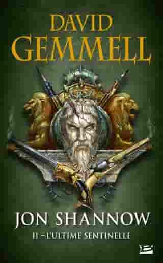 L'Ultime Sentinelle: Jon Shannow, T2 by David Gemmell