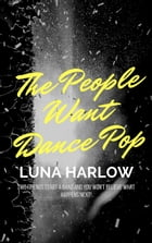 The People Want Dance Pop: In tune, #2 by Luna Harlow