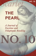 The Pearl - A Journal of Facetiae and Voluptuous Reading - No. 10 by Various