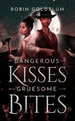 Dangerous Kisses, Gruesome Bites