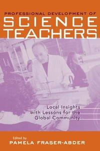 Professional Development in Science Teacher Education: Local Insight with Lessons for the Global…