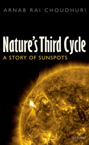 Nature's Third Cycle A Story of Sunspots