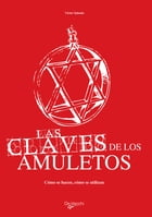 Las claves de los amuletos by Victor Salsedo
