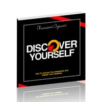 DISCOVER YOURSELF: How To Uncover Your Uniqueness and Unleash Your Greatness
