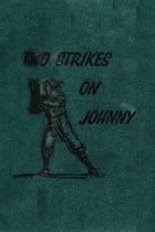 Two Strikes On Johnny by Matt Christopher