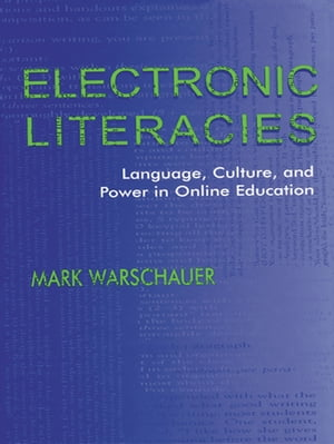 Electronic Literacies Language,  Culture,  and Power in Online Education