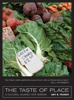 Book The Taste of Place: A Cultural Journey into Terroir by Amy B. Trubek