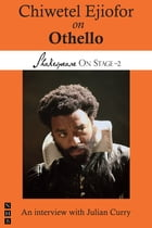 Chiwetel Ejiofor on Othello (Shakespeare On Stage) by Chiwetel Ejiofor