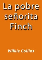 La pobre señorita Finch by Wilkie Collins