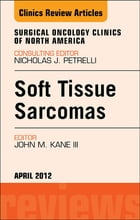 Sarcomas, An Issue of Surgical Oncology Clinics