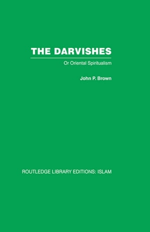 The Darvishes Or Oriental Spiritualism