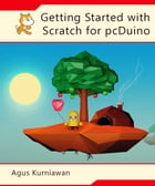 Getting Started with Scratch for pcDuino by Agus Kurniawan