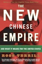 The New Chinese Empire: And What It Means For The United States by Ross Terrill