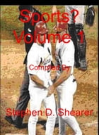 Sports? Volume 1 by Stephen Shearer