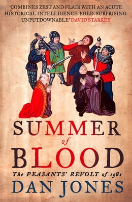 Book Summer of Blood: The Peasants' Revolt of 1381 by Dan Jones