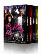 Pretty Fly For A White Guy - The Complete BWWM Series by Lena Skye