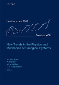 New Trends in the Physics and Mechanics of Biological Systems: Lecture Notes of the Les Houches…