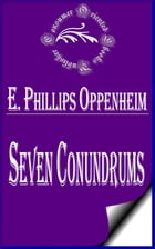 Seven Conundrums by E. Phillips Oppenheim