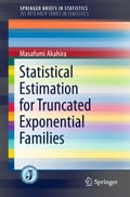9789811052965 - Masafumi Akahira: Statistical Estimation for Truncated Exponential Families - Book