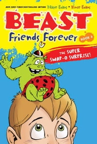 Beast Friends Forever: The Super Swap-O Surprise!