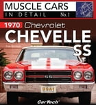 1970 Chevrolet Chevelle SS: In Detail No. 1 by Dale McIntosh