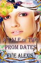 A Tale of Two Prom Dates by Evie Alexis