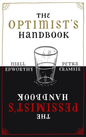 The Optimist's/Pessimist's Handbook A companion to hope and despair