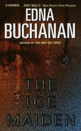 Book The Ice Maiden: A Britt Montero Mystery by Edna Buchanan