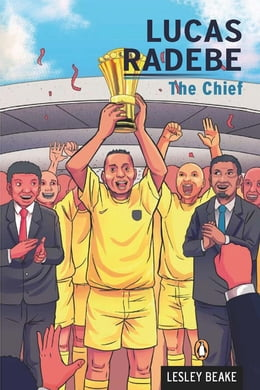 Book Lucas Radebe - The Chief by Lesley Beake