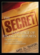 The Secret Language of Financial Reports: The Back Stories That Can Enhance Your Investment…