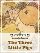 The Three Little Pigs by Joseph Jacobs
