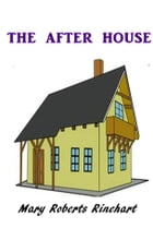 The After House by Mary Roberts Rinehart