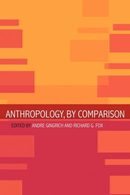 Book Anthropology, by Comparison by Fox, Richard G.