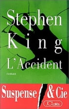 L'Accident by Stephen King
