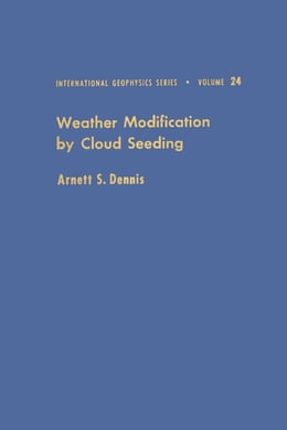 Book Weather modification by cloud seeding by Dennis