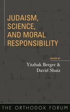 Judaism, Science, and Moral Responsibility