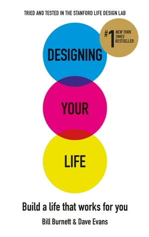 Designing Your Life Build a Life that Works for You