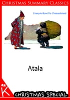 Atala [Christmas Summary Classics] by Chateaubriand