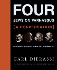 Four Jews on Parnassus -- A Conversation: Benjamin, Adorno, Scholem, Schönberg [With Music CD]