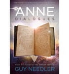 The Anne Dialogues by Guy Steven Needler