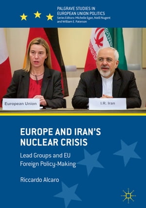 Europe and Iran's Nuclear Crisis: Lead Groups and EU Foreign Policy-Making