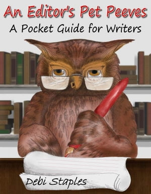 An Editor's Pet Peeves A Pocket Guide for Writers