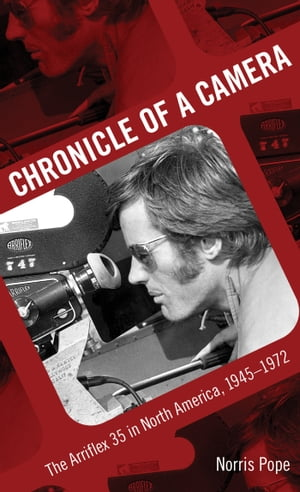 Chronicle of a Camera The Arriflex 35 in North America,  1945-1972
