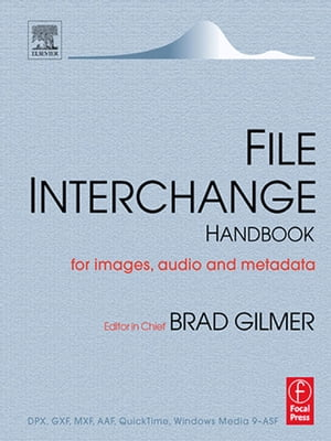 File Interchange Handbook For professional images,  audio and metadata