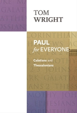 Book Paul for Everyone: Galatians and Thessalonians by Tom Wright